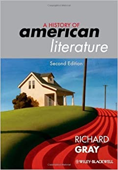 Book A History of American Literature 2nd (second) Edition by Gray, Richard published by Wiley-Blackwell (2011)