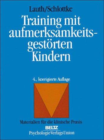 Training mit aufmerksamkeitsgestörten Kindern. Diagnostik und Therapie. Materialien für die psychotherapeutische Praxis