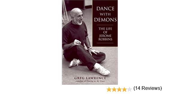 Jerome Robbins His Life His Theater His Dance
