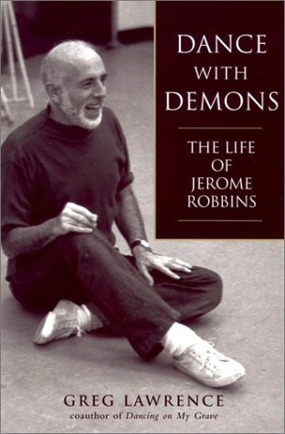 Dance with Demons: The Life of Jerome Robbins by Putnam Adult