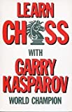 img - for Learn Chess With Garry Kasparov: World Champion by Garry Kasparov (2003-06-30) book / textbook / text book