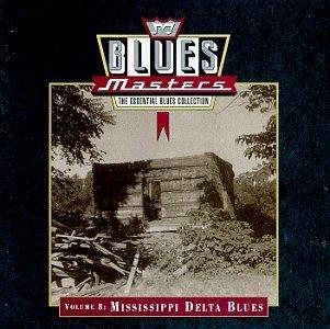 Blues Masters Vol. 8: Mississippi Delta Blues
