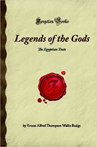 Legends of the Gods: The Egyptian Texts