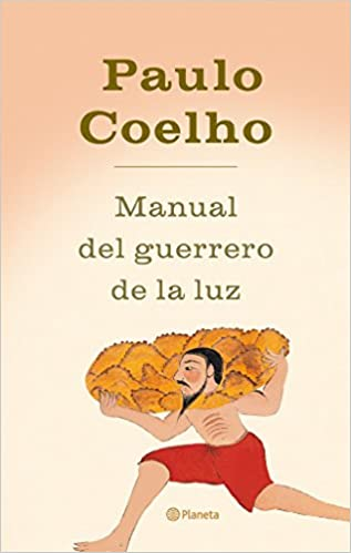 Manual del guerrero de la luz Biblioteca Paulo Coelho ...
