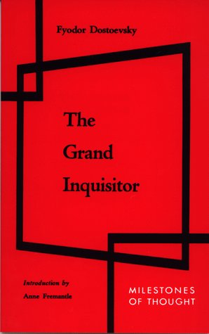 essay on the grand inquisitor The prose poem of the grand inquisitor (book 5, chapter 5) has become so  famous that it is often  what does e b white realize at the end of this essay.