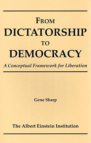 (From Dictatorship To Democracy: A Conceptual Framework for Liberation)