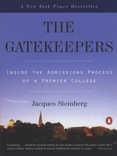 The Gatekeepers  Inside The Admissions Process Of A Premier College  English Edition