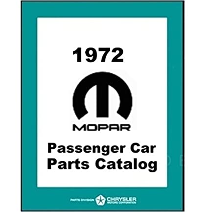 Amazon com: Illustrated MoPar Parts Manual for 1972 Plymouth - Dodge