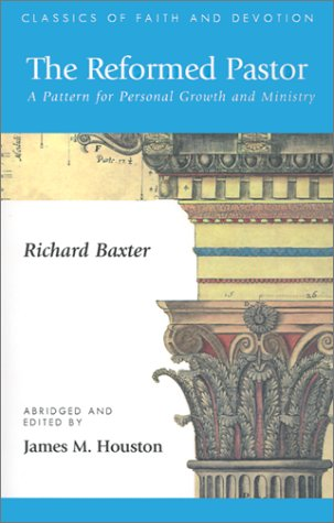 Download The Reformed Pastor: A Pattern for Personal Growth and Ministry (Classics of Faith & Devotion) PDF