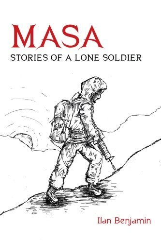 Masa: Stories of a Lone Soldier by Ilan Benjamin (2012-12-06)