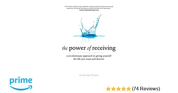 The Power Of Receiving A Revolutionary Approach To Giving Yourself