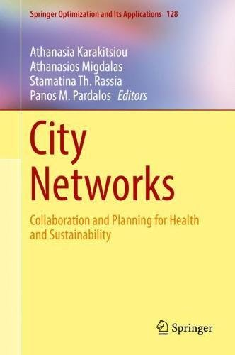 City Networks  Collaboration And Planning For Health And Sustainability  Springer Optimization And Its Applications