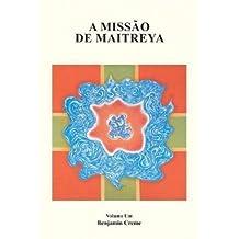A Missão de Maitreya, Volume Um