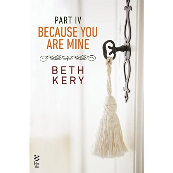 Because You Are Mine Because You Are Mine 1 By Beth Kery