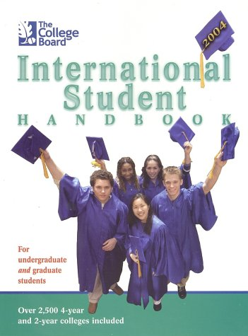 The College Board International Student Handbook 2004: All-New Seventeenth Edition