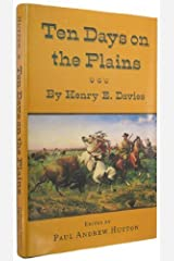 Ten Days on the Plains (The DeGolyer Library Publication Series, Vol 2) Hardcover