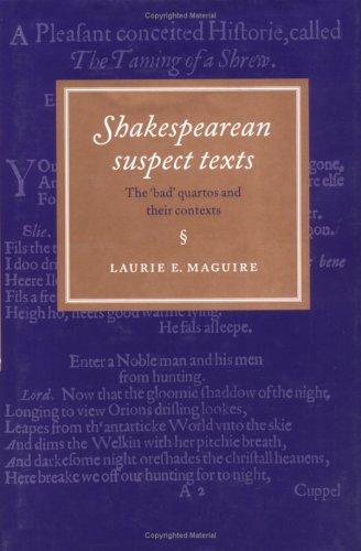 Shakespearean Suspect Texts: The 'Bad' Quartos and their Contexts