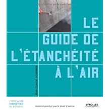 GUIDE DE L'ÉTANCHÉITÉ À L'AIR : PRINCIPES ET APPLICATION DE LA RT 2012