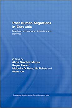 Book Past Human Migrations in East Asia: Matching Archaeology, Linguistics and Genetics (Routledge Studies in the Early History of Asia)