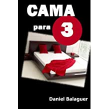Cama para tres (Spanish Edition) Mar 10, 2014