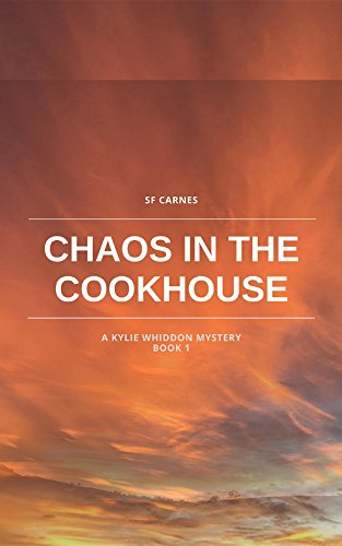 Chaos in the Cookhouse (Kylie Whiddon) by [Carnes, S F]