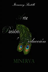 APS Minerva (Arte, Pasión y Seducción. nº 1) (Spanish Edition)