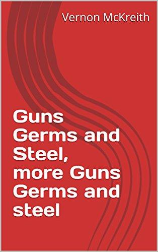 Guns Germs and Steel, more Guns Germs and steel