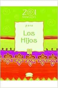 201 mensajes para los hijos/ 201 Messages for Your Children (Spanish
