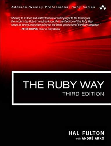 The Ruby Way: Solutions and Techniques in Ruby Programming (3rd Edition) (Addison-Wesley Professional Ruby Series)