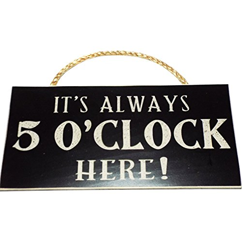 It s Always 5 O Clock Here Vintage Wood Sign for Wall Decor, Man Cave, Wet Bar Accessories — PERFECT GIFT FOR HIM