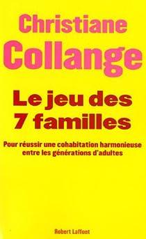 Le jeu des sept familles : Pour une cohabitation harmonieuse entre les générations par Collange