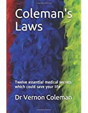 Coleman's Laws: Twelve essential medical secrets which could save your life