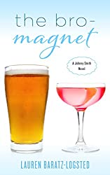 The Bro-Magnet: A Johnny Smith Novel