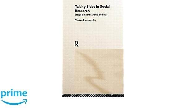 com taking sides in social research essays on  com taking sides in social research essays on partisanship and bias 9780415202862 martyn hammersley books