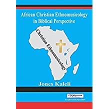 African Christian Ethnomusicology in Biblical Perspective