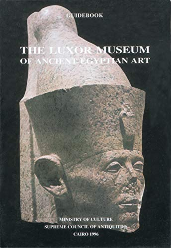 (The Luxor Museum of Ancient Egyptian Art)