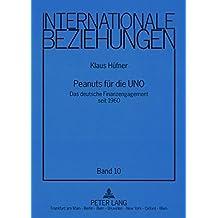Peanuts fuer die UNO: Das deutsche Finanzengagement seit 1960