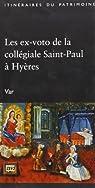 Les ex-votos de la collégiale Saint-Paul à Hyères, var par Pauvarel