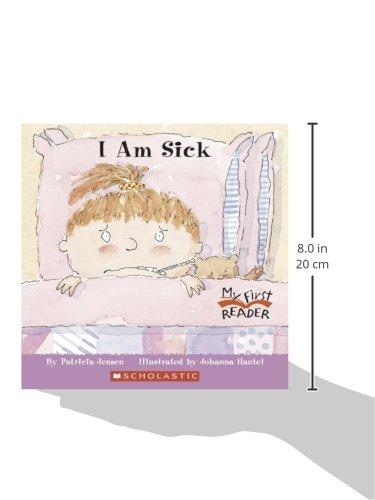 I am sick my first reader patricia jensen johanna hantel i am sick my first reader patricia jensen johanna hantel 9780516249704 amazon books altavistaventures Choice Image