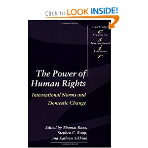 The Power of Human Rights: International Norms and Domestic Change (Cambridge Studies in International Relations) Thomas Risse, Stephen C. Ropp and Kathryn Sikkink