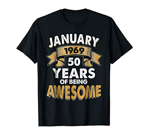 Born in JANUARY 1969 50 th Years of Being Awesome ()