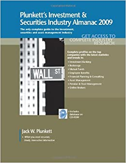 Book Plunkett's Investment and Securities Industry Almanac 2009: Investment and Securities Industry Market Research, Statistics, Trends and Leading ... Investment & Securities Industry Almanac)