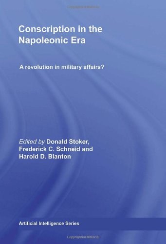 Conscription In The Napoleonic Era: A Revolution In Military Affairs? (Cass Military Studies)