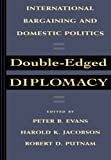 img - for Double-Edged Diplomacy: International Bargaining and Domestic Politics (Studies in International Political Economy) book / textbook / text book