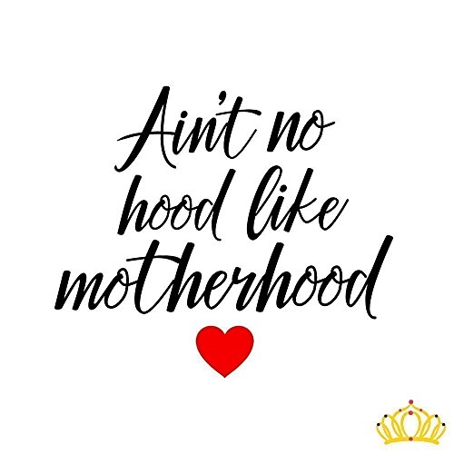 Ain't No Hood Like Motherhood Mom Quote Decal for Cup, Tumbl