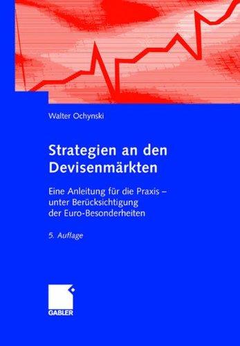Strategien an den Devisenmärkten: Eine Anleitung für die Praxis ― unter Berücksichtigung der Euro-Besonderheiten Gebundenes Buch – 10. Dezember 2004 Walter Ochynski Gabler Verlag 340954108X MAK_VRG_9783409541084