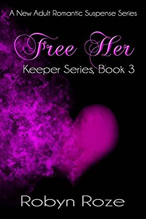 Free Her (Keeper Series Book 3) - Kindle edition by Robyn Roze