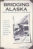 Bridging Alaska, Ralph Soberg, 096254292X