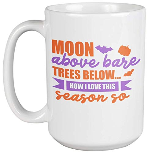 Noon Above Bare Trees Below Creative Halloween Theme Saying Coffee & Tea Gift Mug For Trick Or Treaters, Mom, Dad, Men, And Women Who Celebrate All Saints Day and All -