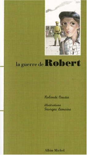 La Guerre de Robert (French Edition) pdf epub